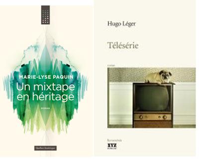 Télésérie d'Hugo Leger (XYZ) et Un mixtape en héritage de Marie-Lyse Paquin (Québec-Amérique)